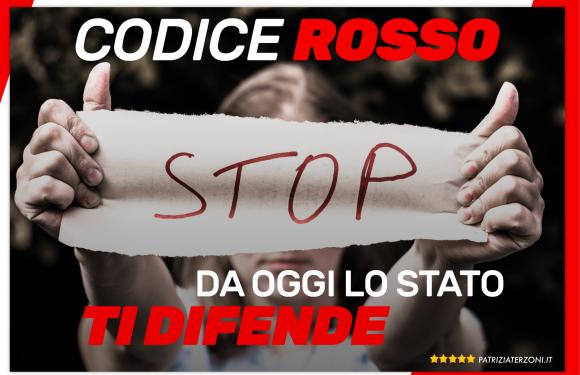 Codice rosso: da oggi lo stato ti difende!
